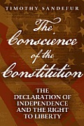 Conscience of the Constitution The Declaration of Independence & the Right to Liberty