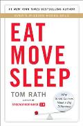 Eat Move Sleep Why Small Choices Make a Big Difference