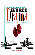 African American Guide to Divorce & Drama Breaking Up Without Breaking Down