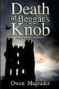 Death at Beggar's Knob and Other Adventures: A John and Mary Braemhor Mystery