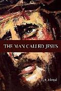 The Man Called Jesus