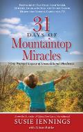 31 Days of Mountaintop Miracles: One Woman's Legacy of Unconditional Obedience