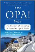 Opa Way Finding Joy & Meaning in Everyday Life & Work