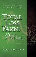 Total Loss Farm A Year in the Life
