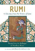 Rumi: 53 Secrets from the Tavern of Love: Poems from the Rubiayat of Mowlana Rumi (Islamic Encounter)