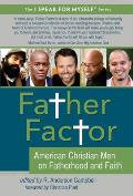 Father Factor: American Christian Men on Fatherhood and Faith