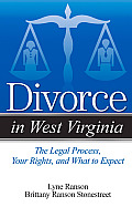 Divorce in West Virginia: The Legal Process, Your Rights, and What to Expect (Divorce in)