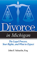 Divorce in Michigan: The Legal Process, Your Rights, and What to Expect (Divorce in)