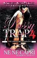 The Pussy Trap 4 (G Street Chronicles Presents): The Shadow of Death