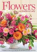 Flowers with Southern Lady: Inspiration & How-Tos for Year-Round Entertaining