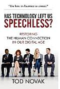 Has Technology Left Us Speechless?: Restoring the Human Connection in Our Digital Age