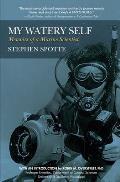 My Watery Self Memoirs of a Marine Scientist