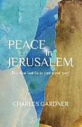 Peace in Jerusalem But the Battle Is Not Over Yet!