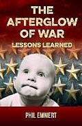 The Afterglow of War: Lessons Learned
