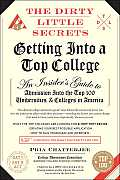 The Dirty Little Secrets of Getting Into a Top College