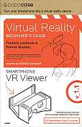 Virtual Reality Beginner's Guide [With 3D Viewer Kit]