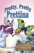 Pretty, Pretty Prettina (Barely There)