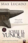 Sobre El Yunque: Todos Nos Hallamos En Algun Lugar del Taller del Herrero