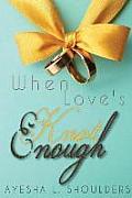 When Love's Knot Enough