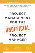 Project Management for the Unofficial Project Manager A Franklincovey Title