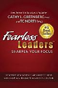 Fearless Leaders: Sharpen Your Focus: How the New Science of Mindfulness Can Help You Reclaim Your Confidence