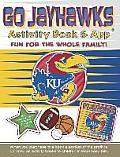Go Jayhawks Activity Book & App: Go Jayhawks Activity Book & App