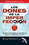 Los Dones de la Imperfeccion:...