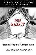 God Magnet: You Are a Walking Revival Waiting to Happen