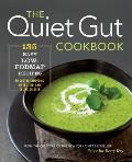 Quiet Gut Cookbook 75 Low Fodmap Recipes to Heal Your Gut