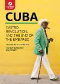 Cuba Castro Revolution & the End of the Embargo