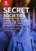 Secret Societies Unmasking the Illuminati Freemasons & Knights Templar
