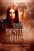 Dire Destiny of Ours: Book 10 of the Overworld Chronicles