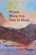 Where There Are Two or More: Stories