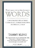 Words: How to Use the Power of Words to Ignite Ideas, Leverage Connections, and Influence Others