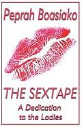 The Sextape: A Dedication to the Ladies