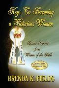 Keys to Becoming a Victorious Woman: Lessons Learned from Women of the Bible