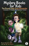 Mystery Books for Kids: The Donnie and Jose Chronicles; A Collection of 3 Mystery Mini Stories for Children