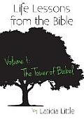 Life Lessons from the Bible: Volume 1: The Tower of Babel