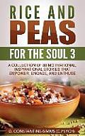 Rice and Peas for the Soul 3: A Collection of 80 Motivational, Inspirational Stories That Empower, Enthuse and Engage