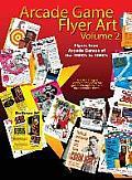Arcade Game Flyer Art Volume 2