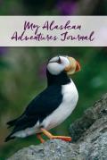 My Alaskan Adventures Journal: Puffins