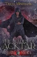 Dare (the Blades of Acktar #1)