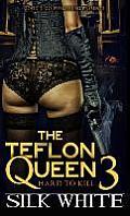 Teflon Queen PT 3