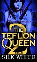 Teflon Queen PT 2