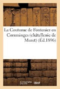 La Coutume de Fontenilles En Comminges (Chatellenie de Muret): , Texte En Langue Vulgaire Du Xvie Siecle...
