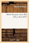 Albert Savarus. Une Fille D'Eve.
