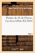 Theatre de M. de Florian. Tome 1 Les Deux Billets