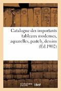 Catalogue Des Importants Tableaux Modernes, Aquarelles, Pastels, Dessins