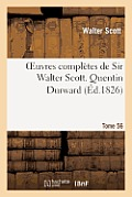 Oeuvres Completes de Sir Walter Scott. Tome 56 Quentin Durward. T2