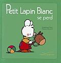 Petit Lapin Blanc #2250: Petit Lapin Blanc Se Perd